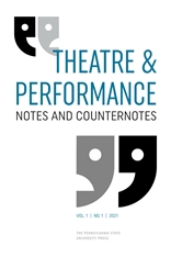 Theatre and Performance Notes and Counternotes