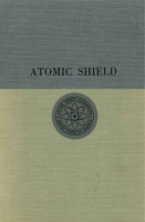 Cover image for Atomic Shield, 1947–1952: A History of the United States Atomic Energy Commission, Volume II By Richard C. Hewlett and Francis Duncan