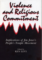 Cover image for Violence and Religious Commitment: Implications of Jim Jones's People's Temple Movement By Kenneth  J. Levi