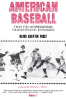 Cover image for American Baseball. Vol. 2: From the Commissioners to Continental Expansion By David Quentin Voigt