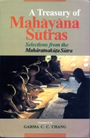 Cover image for A Treasury of Mahāyāna Sūtras: Selections from the Mahāratnakūta Sūtra Edited by Garma C.C. Chang