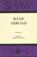 Cover image for SHAW: The Annual of Bernard Shaw Studies. Vol. 5: Shaw Abroad Edited by Rodelle Weintraub