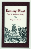 Cover image for Fast and Feast: Food in Medieval Society By Bridget Ann Henisch