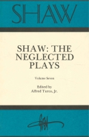Cover image for SHAW: The Annual of Bernard Shaw Studies, Vol. 7: The Neglected Plays Edited by Alfred Turco Jr.