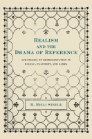 Cover image for Realism and the Drama of Reference: Strategies of Representation in Balzac, Flaubert, and James By H. Meili Steele