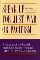 "Cover image for Speak Up for Just War or Pacifism: A Critique of the United Methodist Bishops' Pastoral Letter ""In Defense of Creation"" By Paul Ramsey"