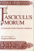 Cover image for Fasciculus Morum: A Fourteenth-Century Preacher's Handbook Edited and Translated by Siegfried Wenzel