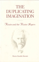 Cover image for The Duplicating Imagination: Twain and the Twain Papers By Maria Marotti