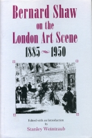 Cover image for Bernard Shaw on the London Art Scene, 1885–1950 Edited by Stanley Weintraub