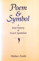 Cover image for Poem and Symbol: A Brief History of French Symbolism By Wallace Fowlie