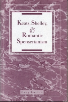 Cover for Keats, Shelley, and Romantic Spenserianism