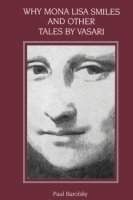 Cover for Why Mona Lisa Smiles and Other Tales by Vasari