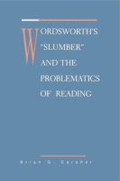 Cover image for Wordsworth's Slumber and the Problematics of Reading By Brian Caraher