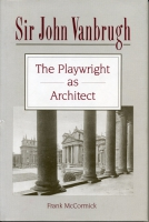 Cover image for Sir John Vanbrugh: The Playwright as Architect By Frank McCormick