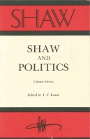 Cover image for SHAW: The Annual of Bernard Shaw Studies, Vol. 11: Shaw and Politics Edited by T.F. Evans