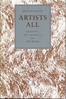 Cover image for Artists All: Creativity, the University, and the World By Burton Raffel