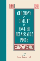 Cover for Ceremony and Civility in English Renaissance Prose