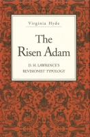 Cover image for The Risen Adam: D. H. Lawrence's Revisionist Typology By Virginia Hyde