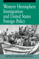Cover image for Western Hemisphere Immigration and United States Foreign Policy  Edited by Christopher Mitchell
