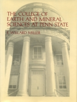 Cover image for the book The College of Earth and Mineral Sciences at Penn State By E. Willard Miller