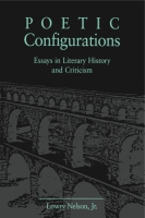 Cover image for Poetic Configurations: Essays in Literary History and Criticism By Lowry Nelson