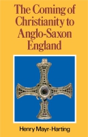 Cover for The Coming of Christianity to Anglo-Saxon England