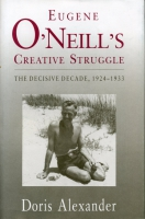 Cover for Eugene O'Neill's Creative Struggle