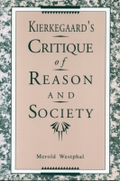Cover image for Kierkegaard's Critique of Reason and Society  By Merold Westphal