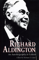 Cover image for Richard Aldington: An Autobiography in Letters Edited by Norman  T. Gates