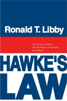 Cover image for Hawke's Law: The Politics of Mining and Aboriginal Land Rights in Australia By Ronald Libby
