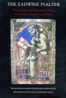 Cover image for The Eadwine Psalter: Text, Image, and Monastic Culture in Twelfth-Century Canterbury Edited by Margaret Gibson, T. A. Heslop, and Richard W. Pfaff