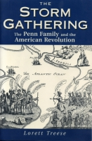 Cover image for The Storm Gathering: The Penn Family and the American Revolution By Lorett Treese