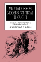Cover image for Meditations on Modern Political Thought: Masculine/Feminine Themes from Luther to Arendt By Jean Bethke Elshtain