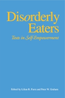 Cover image for Disorderly Eaters: Texts in Self-Empowerment By Lillian R. Furst and Peter W. Graham