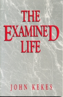 Cover image for The Examined Life By John Kekes