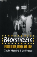 Cover image for Backstreets: Prostitution, Money, and Love By Cecilie Høigård and Liv Finstad