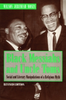 Cover image for Black Messiahs and Uncle Toms: Social and Literary Manipulations of a Religious Myth. Revised Edition By Wilson  J. Moses
