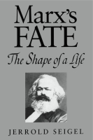 Cover image for Marx's Fate: The Shape of a Life By Jerrold Seigel