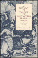 Cover for the book An Economy of Violence in Early Modern France