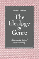 Cover image for The Ideology of Genre: A Comparative Study of Generic Instability By Thomas O. Beebee