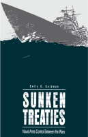 Cover image for Sunken Treaties: Naval Arms Control Between the Wars By Emily  O. Goldman