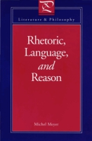 Cover image for Rhetoric, Language, and Reason By Michel Meyer