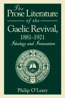 Cover for the book The Prose Literature of the Gaelic Revival, 1881–1921