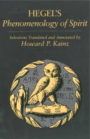 Cover image for Selections from Hegel's Phenomenology of Spirit Translated by Howard Kainz
