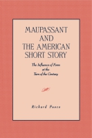 Cover image for Maupassant and the American Short Story: The Influence of Form at the Turn of the Century By Richard Fusco