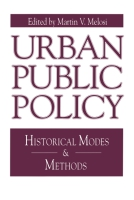 Cover image for Urban Public Policy: Historical Modes and Methods Edited by Martin A. Melosi