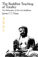 Cover image for The Buddhist Teaching of Totality: The Philosophy of Hwa Yen Buddhism By Garma C.C. Chang