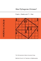 Cover image for Was Pythagoras Chinese? : An Examination of Right Triangle Theory in Ancient China By Frank J. Swetz and T. I. Kao
