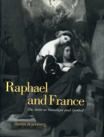 Cover image for Raphael and France: The Artist as Paradigm and Symbol By Martin Rosenberg