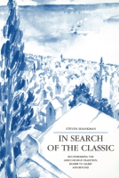 Cover image for In Search of the Classic: Reconsidering the Greco-Roman Tradition, Homer to Valéry and Beyond By Steven Shankman